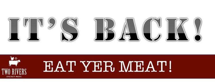 Eat Yer Meat – It's BACK!